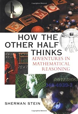 How the Other Half Thinks: Adventures in Mathematical Reasoning 9780071373395