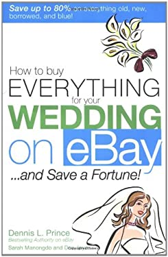 How to Buy Everything for Your Wedding on Ebay . . . and Save a Fortune! 9780071455411