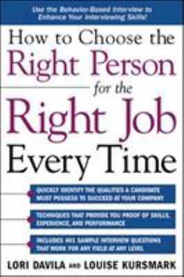 How to Choose the Right Person for the Right Job Every Time 9780071431231