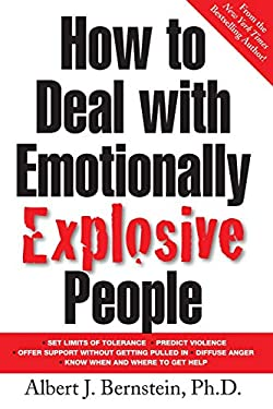 How to Deal with Emotionally Explosive People 9780071385695