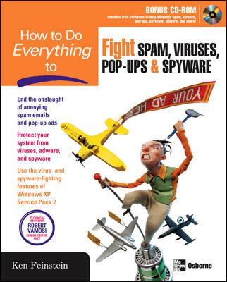 How to Do Everything to Fight Spam, Viruses, Pop-Ups, and Spyware [With CDROM] 9780072256550