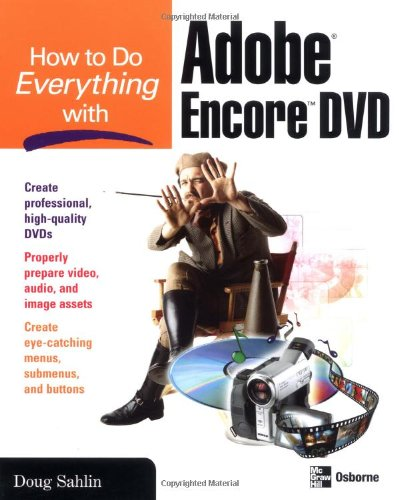How to Do Everything with Adobe Encore DVD 9780072231908