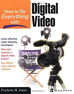 How to Do Everything with Digital Video 9780072194630