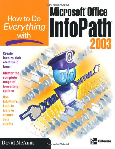 How to Do Everything with Microsoft Office InfoPath 9780072231274