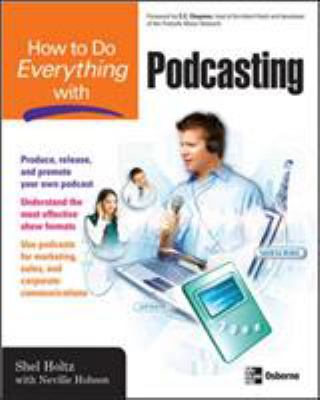 How to Do Everything with Podcasting 9780072263947