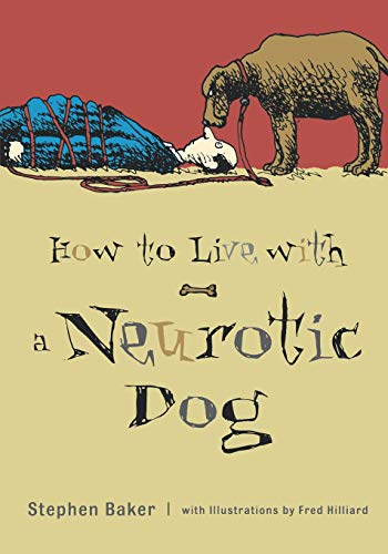 How to Live with a Neurotic Dog 9780071418652