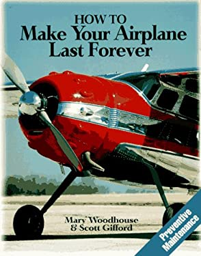 How to Make Your Airplane Last Forever 9780070717046