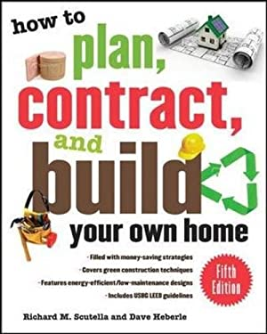 How to Plan, Contract, and Build Your Own Home