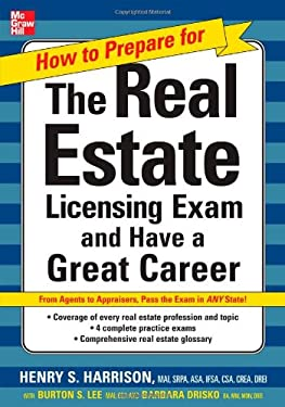 How to Prepare for the Real Estate Licensing Exam: And Have a Great Career 9780071480918