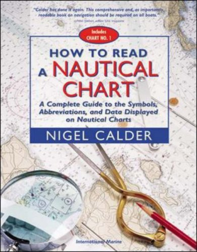 How to Read a Nautical Chart: A Complete Guide to the Symbols, Abbreviations, and Data Displayed on Nautical Charts 9780071376150
