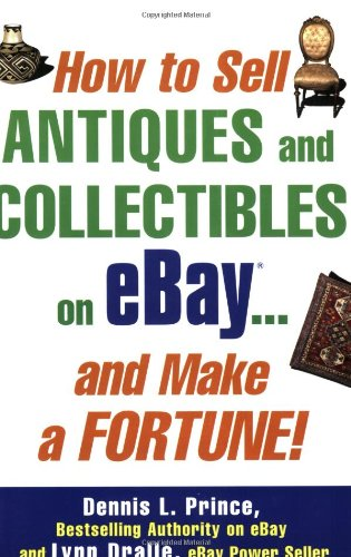 How to Sell Antiques and Collectibles on Ebay... and Make a Fortune! 9780071445696