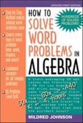 How to Solve Word Problems in Algebra: A Solved Problem Approach