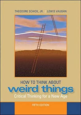 How to Think about Weird Things: Critical Thinking for a New Age 9780073386621