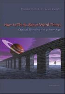 How to Think about Weird Things: Critical Thinking for a New Age 9780073535777