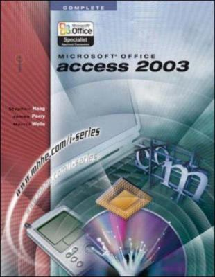 I-Series: Microsoft Office Access 2003 Complete 9780072830767