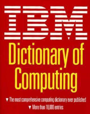 IBM Dictionary of Computing 9780070314894