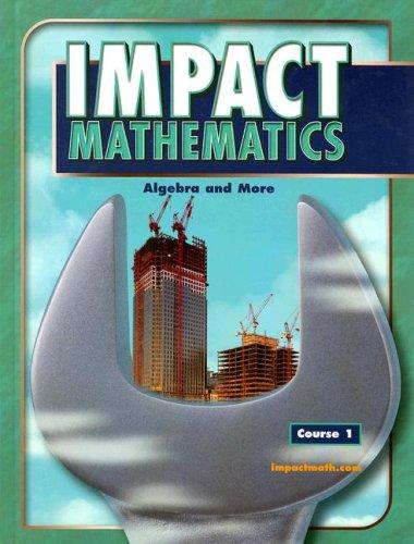 Impact Mathematics Course 1: Algebra and More 9780078609091