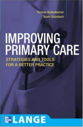 Improving Primary Care: Strategies and Tools for a Better Practice 9780071447386