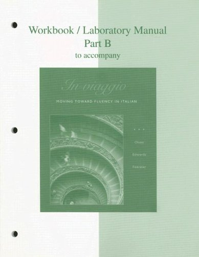 In Viaggio Workbook/Laboratory Manual, Part B: Moving Toward Fluency In Italian 9780072866995