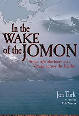In the Wake of the Jomon: Stone Age Mariners and a Voyage Across the Pacific 9780071474658