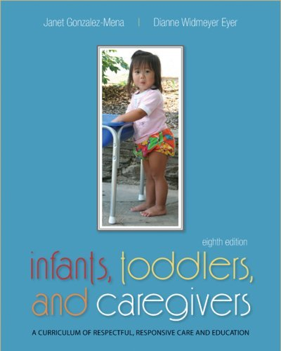 Infants, Toddlers, and Caregivers: A Curriculum of Respectful, Responsive Care and Education 9780073378541