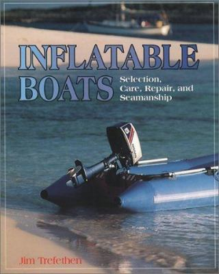 Inflatable Boats: Selection, Care, Repair, and Seamanship 9780070652521