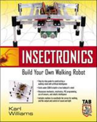 Insectronics: Build Your Own Walking Robot 9780071412414
