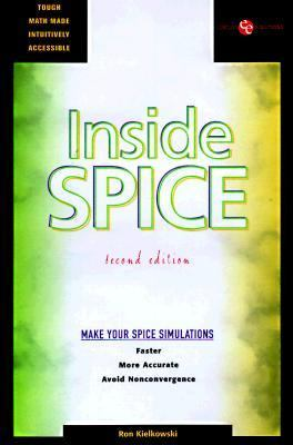 Inside Spice: Overcoming the Obstacles of Circuit Simulation 9780079115256