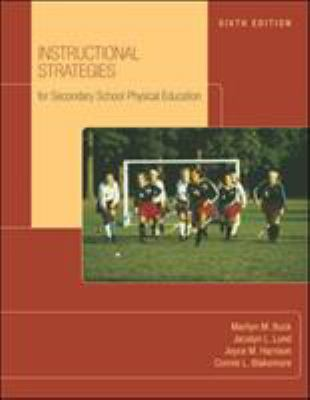 Instructional Strategies for Secondary School Physical Education with Naspe: Moving Into the Future 9780073138848