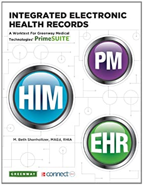 Integrated Electronic Health Records: A Worktext for Greenway Medical Technologies' Primesuite [With Access Code] 9780077598549