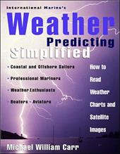 International Marine's Weather Predicting Simplified: How to Read Weather Charts and Satellite Images 233094