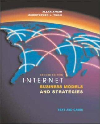 Internet Business Models and Strategies: Text and Cases Allan Afuah, Christopher L. Tucci and Christopher Tucci