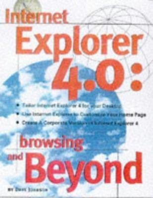 Internet Explorer 4: Browsing and Beyond 9780078823282