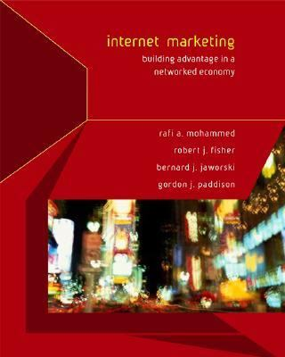 Internet Marketing: Building Advantage in the Networked Economy 9780072538427