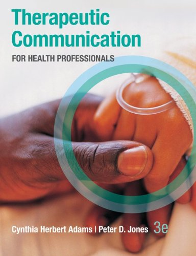 Therapeutic Communication for Health Professionals 9780073402086