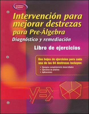 Intervencion Para Mejorar Destrezas Para Pre-Algebra: Diagnostico y Remediacion: Libro de Ejercicios Para el Alumno 9780078678097