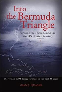 Into the Bermuda Triangle: Pursuing the Truth Behind the World's Greatest Mystery 9780071452175