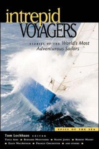 Intrepid Voyagers: Stories of the World's Most Adventurous Sailors 9780071388832