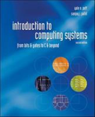 Introduction to Computing Systems: From Bits & Gates to C & Beyond - 2nd Edition