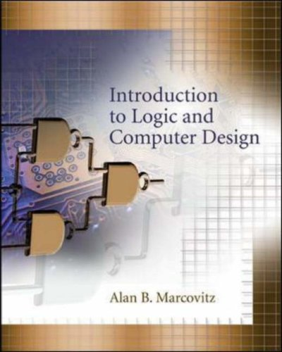 Introduction to Logic and Computer Design 9780073529493