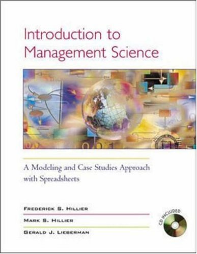 Introduction to Management Science: A Modeling and Case Studies Approach W/Spreadsheets, and Student CD-ROM (Includes Microsoft Project 2000) 9780072503081