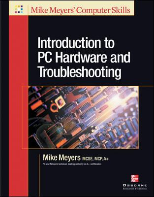 Introduction to PC Hardware and Troubleshooting 9780072226324