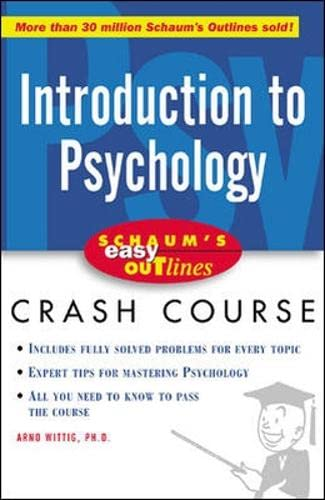 Introduction to Psychology: Based on Schaum's Outline of Theory and Problems of Introduction to Psychology, Second Edition 9780071398824
