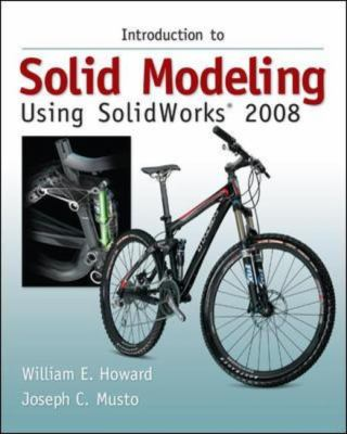 Introduction to Solid Modeling Using SolidWorks 2008 [With Student Design Kit] 9780077221386