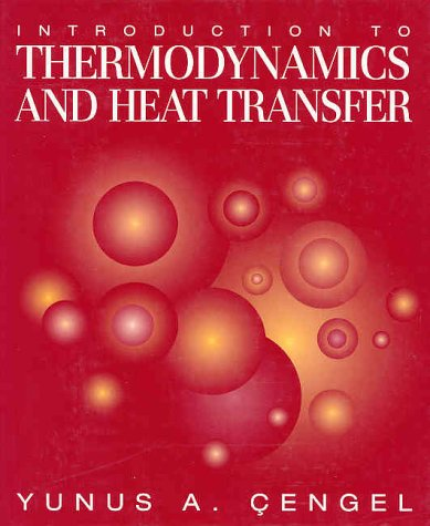 Introduction to Thermodynamics and Heat Transfer 9780070114982