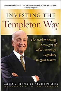 Investing the Templeton Way: The Market-Beating Strategies of Value Investing's Legendary Bargain Hunter 9780071545631