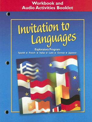 Invitation to Languages Workbook and Audio Activities Booklet: Foreign Language Exploratory Program 9780078605802