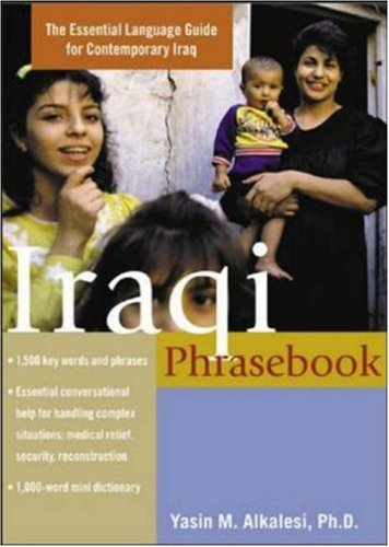 Iraqi Phrasebook: The Essential Language Guide for Contemporary Iraq 9780071435116