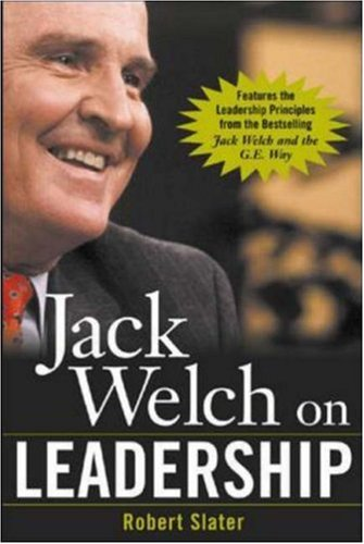 Jack Welch on Leadership: Abridged from Jack Welch and the GE Way 9780071435277