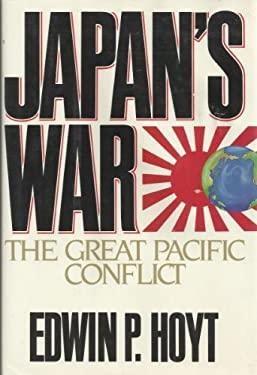 Japan's War : The Great Pacific Conflict